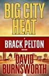 Big City Heat (Brack Pelton #3)