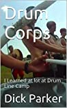 Drum Corps: I Learned at lot at Drum Line Camp