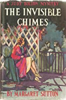 The Invisible Chimes (Judy Bolton)