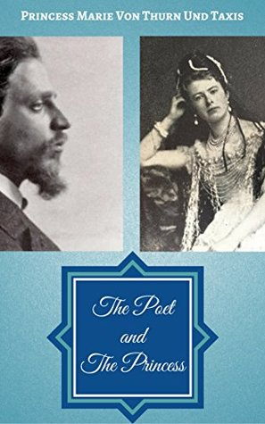 The Poet and The Princess by Princess Marie Von Thurn un...