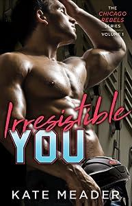 Irresistible You (Chicago Rebels, #1)