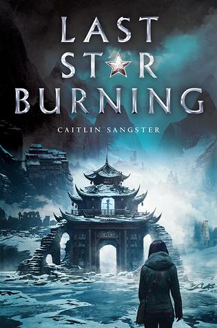 Last Star Burning (Last Star Burning #1) Caitlin Sangster