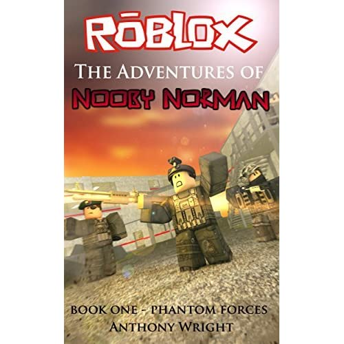 Roblox: The Adventures of Nooby Norman - Book One: Phantom