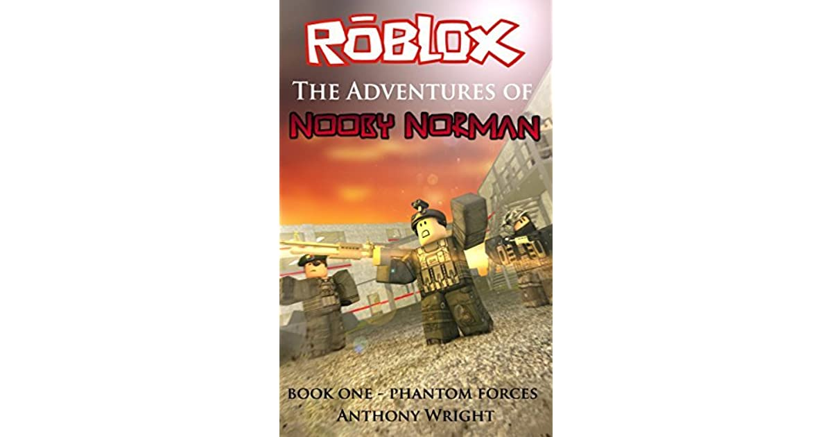 Roblox The Adventures Of Nooby Norman Book One Phantom - roblox phantom forces hack 2017