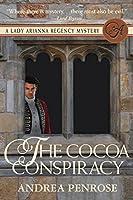 The Cocoa Conspiracy (A Lady Arianna Regency Mystery #2)