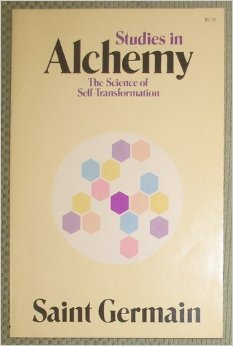 Studies in Alchemy: The Science of Self-Transformation by St