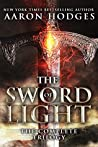 The Complete Trilogy (The Sword of Light Trilogy #1-3 )