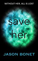 Save Her: A Dystopian Novel