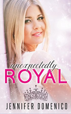 Unexpectedly Royal by Jennifer Domenico