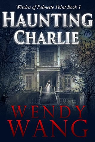 Haunting Charlie (Witches of Palmetto Point #1)