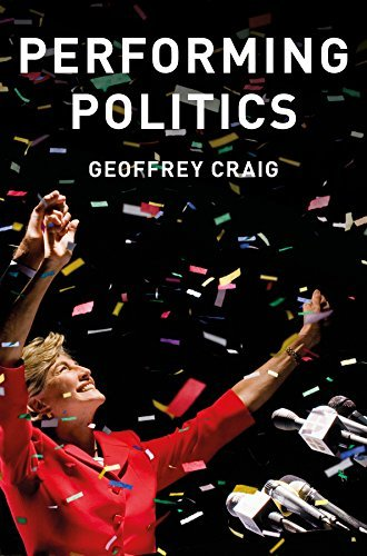 Performing Politics Media Interviews, Debates and Press Conferences (Contemporary Political Communication)