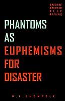 Phantoms as Euphemisms for Disaster: Spectre Specter Blue Ravine
