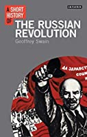 A Short History of the Russian Revolution (I.B.Tauris short histories)