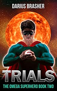 Trials (The Omega Superhero #2)