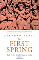 The First Spring Part I: Life in the Golden Age of India