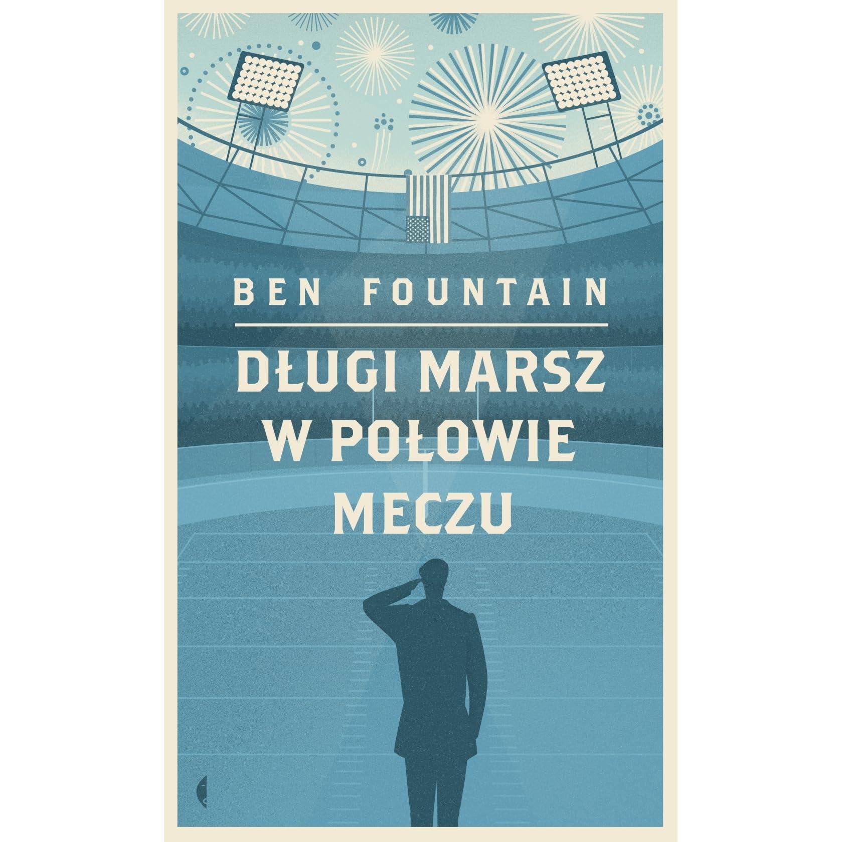 Długi Marsz W Połowie Meczu By Ben Fountain — Reviews, Discussion,  Bookclubs, Lists (1 Star Ratings)