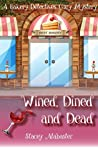 Wined, Dined and Dead (Bakery Detectives, #9)