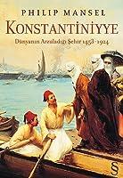 Konstantiniyye: Dünyanın Arzuladığı Şehir, 1453-1924
