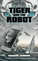 Tiger and the Robot: AI (Artificial Intelligence) Detective Searches for Kidnapped Billionaire (Chandler Gray Book 1)