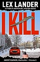 I Kill (André Warner, Manhunter #2)