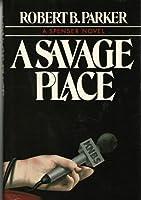 A Savage Place (Spenser, #8)