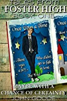 Maybe With a Chance of Certainty: Tales From Foster High Book One