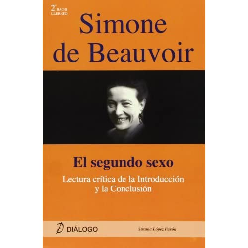 beauvoir analysis Endeavoring to explain how this categorization has occurred, simone de beauvoir elucidates an evident duality in society: according to de beauvoir's analysis.
