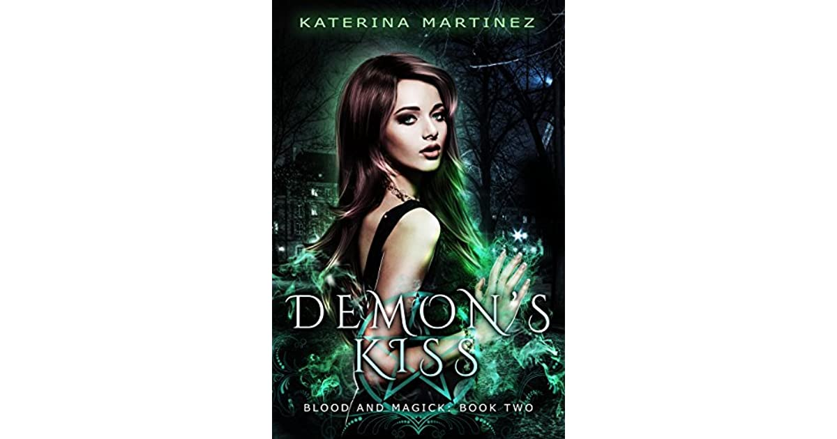 Demons Kiss Blood And Magick 2 By Katerina Martinez