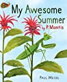 My Awesome Summer by P. Mantis