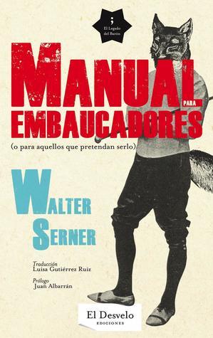 Letzte Lockerung. Ein Handbrevier für Hochstapler und solche, die es werden  wollen. by Walter Serner