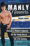 Manly Manners by Wayne James