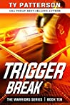 Trigger Break (Warriors #10)