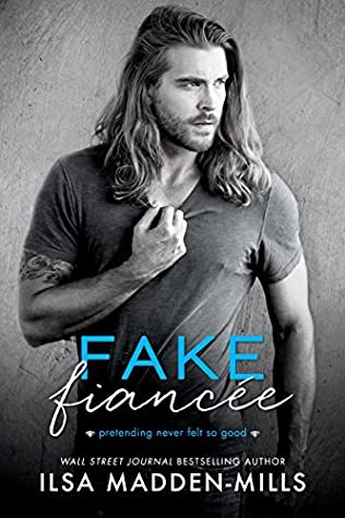 Fake Fiancée by Ilsa Madden-Mills