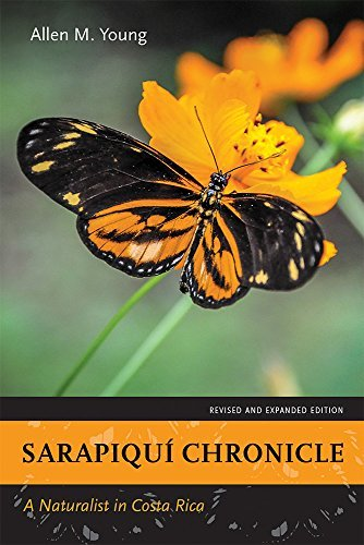 Sarapiqui Chronicle A Naturalist in Costa Rica, Revised and Expanded Edition