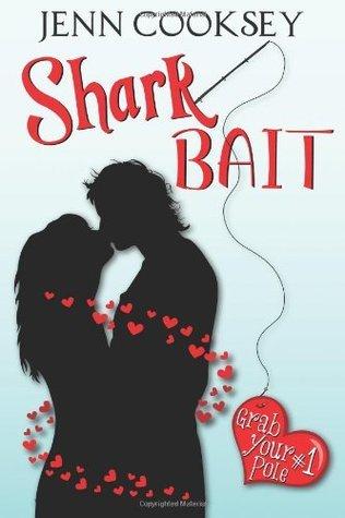 Shark Bait (Grab Your Pole, #1) by Jenn Cooksey