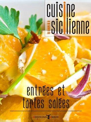 Le saveurs de la cuisine sicilienne - entrèes et tartes salèes