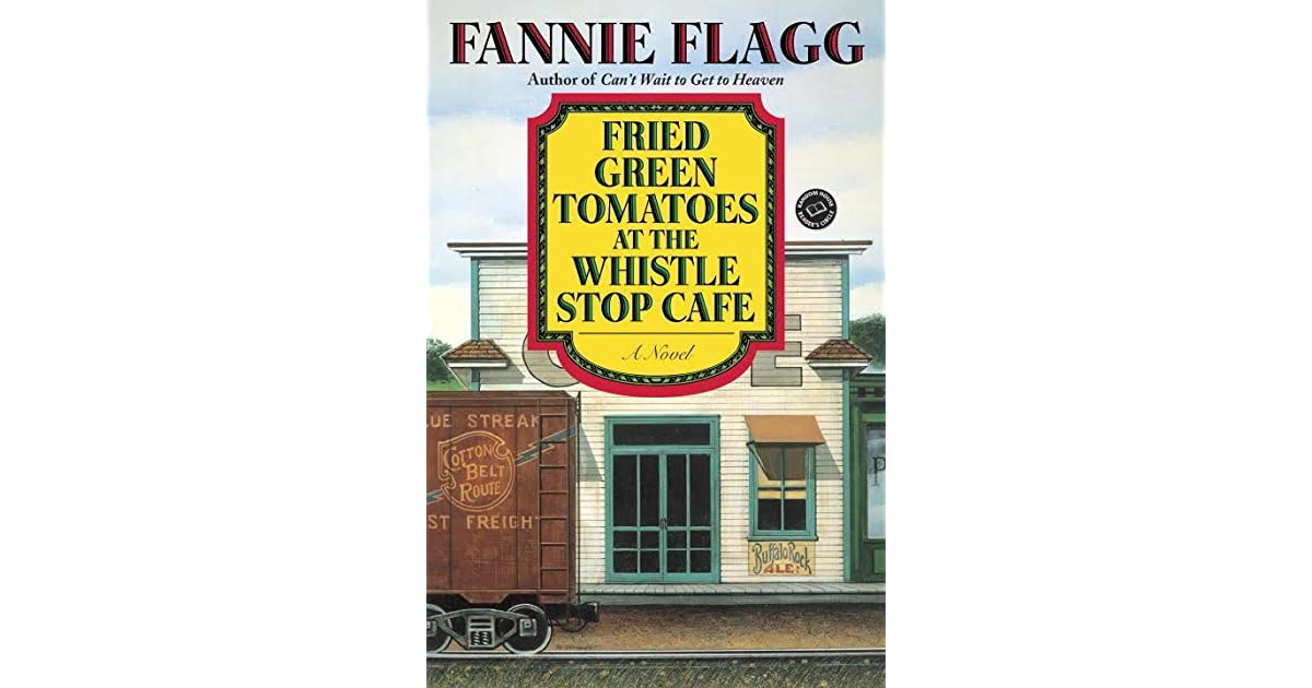 fried green tomatoes by fannie flag essay Flagg's script for the movie fried green tomatoes was nominated for an academy award and the writers guild of america award and won the highly regarded scripter award for best screenplay of the year fannie flagg is the winner of the harper lee prize she lives happily in california and alabama.