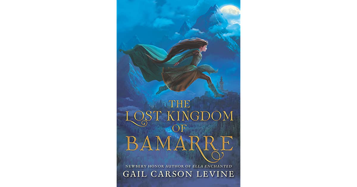 Ebook The Lost Kingdom Of Bamarre The Two Princesses Of Bamarre 05 By Gail Carson Levine