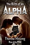 The Birth of an Alpha  (Rise of the Pride #4)