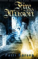 Fire and Illusion (Blood and Gold #2)