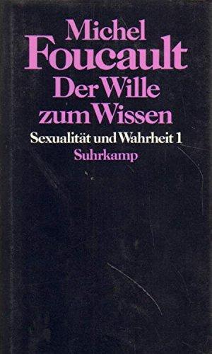 Sexualität und Wahrheit 1. Der Wille zum Wissen  by  Michel Foucault