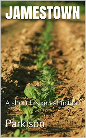 JAMESTOWN: A short historical fiction