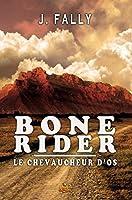 Bone rider : Le chevaucheur d'os (Collection Espace)