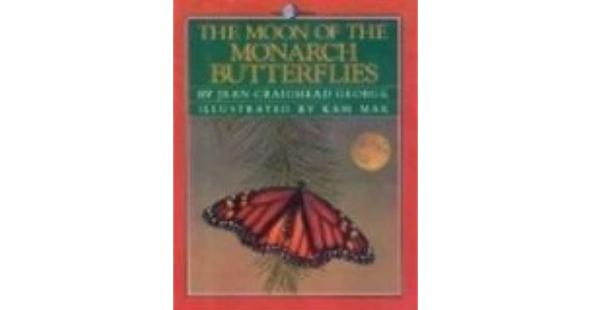 Jean Craighead George Quotes: The Moon Of The Monarch Butterflies By Jean Craighead George