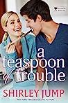 A Teaspoon of Trouble (Bachelor Bake-Off #1)