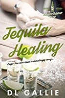 Tequila Healing (The Liquor Cabinet Series, #2)