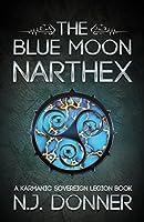 The Blue Moon Narthex (Karmanic Sovereign Legion Book 1)