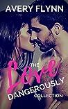 The Love Dangerously Collection: Dangerous Kiss, Dangerous Flirt & Dangerous Tease (Laytons, #1-#3)