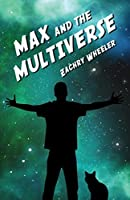 Max and the Multiverse (Max and the Multiverse #1)