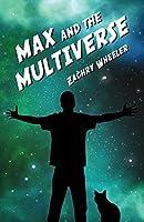 Max and the Multiverse (Max and the Multiverse #1)